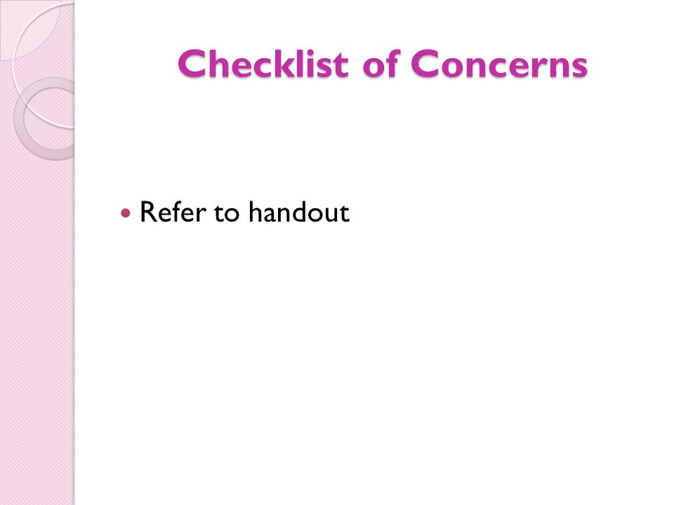 Checklist of Concerns Refer to handout