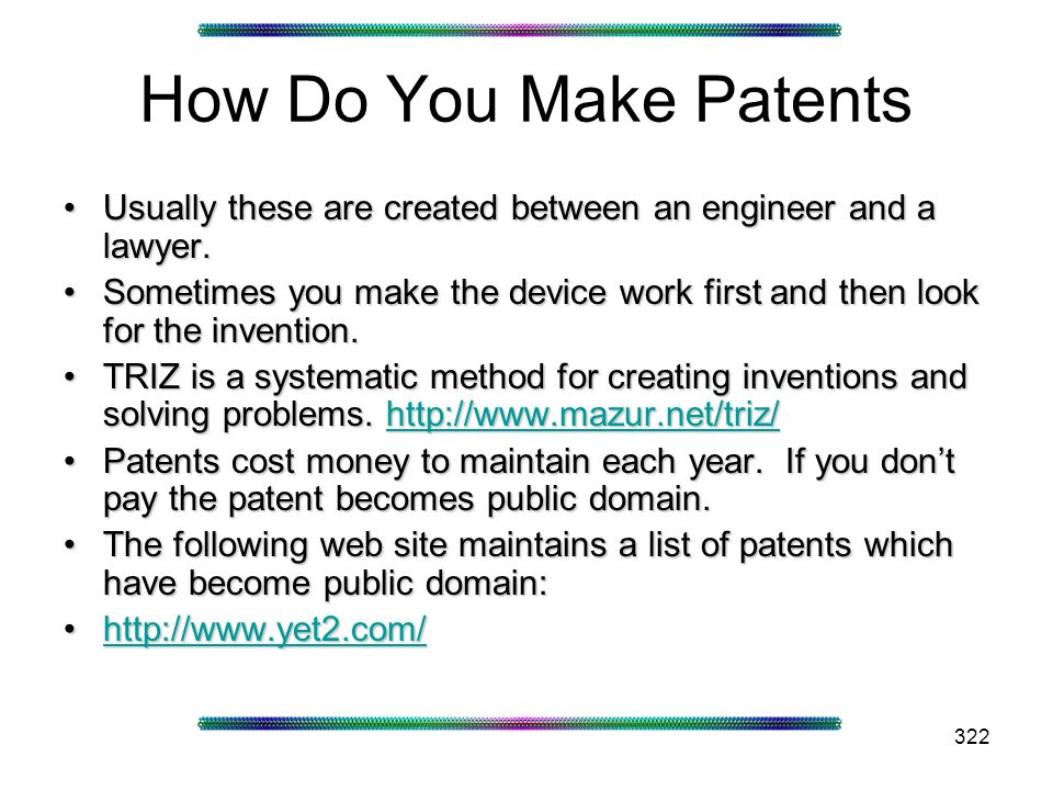 322 How Do You Make Patents Usually these are created between an engineer and a lawyer.Usually these are created between an engineer and a lawyer.