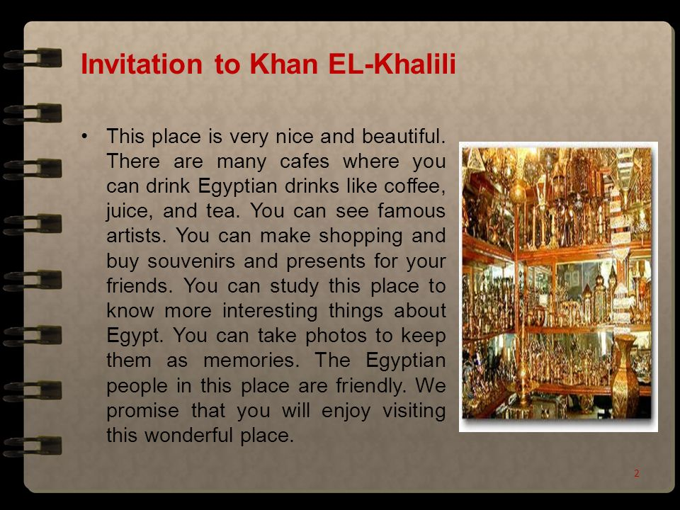Invitation to Khan EL-Khalili This place is very nice and beautiful.