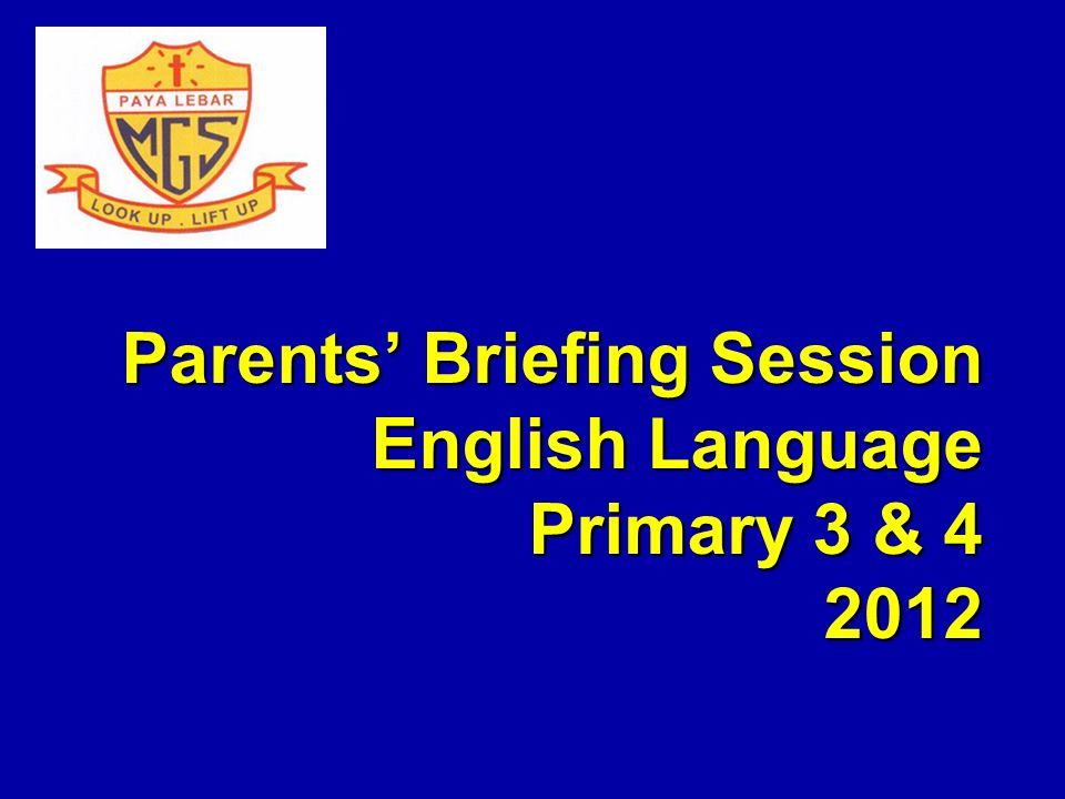 Parents Briefing Session English Language Primary 3 &