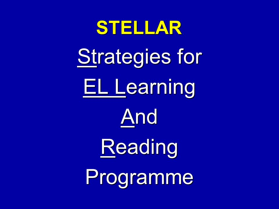 STELLAR Strategies for EL Learning And Reading Programme