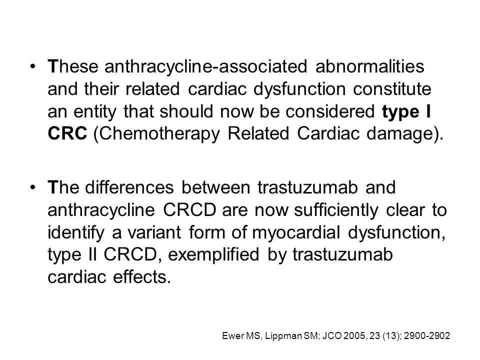 These anthracycline-associated abnormalities and their related cardiac dysfunction constitute an entity that should now be considered type I CRC (Chemotherapy Related Cardiac damage).