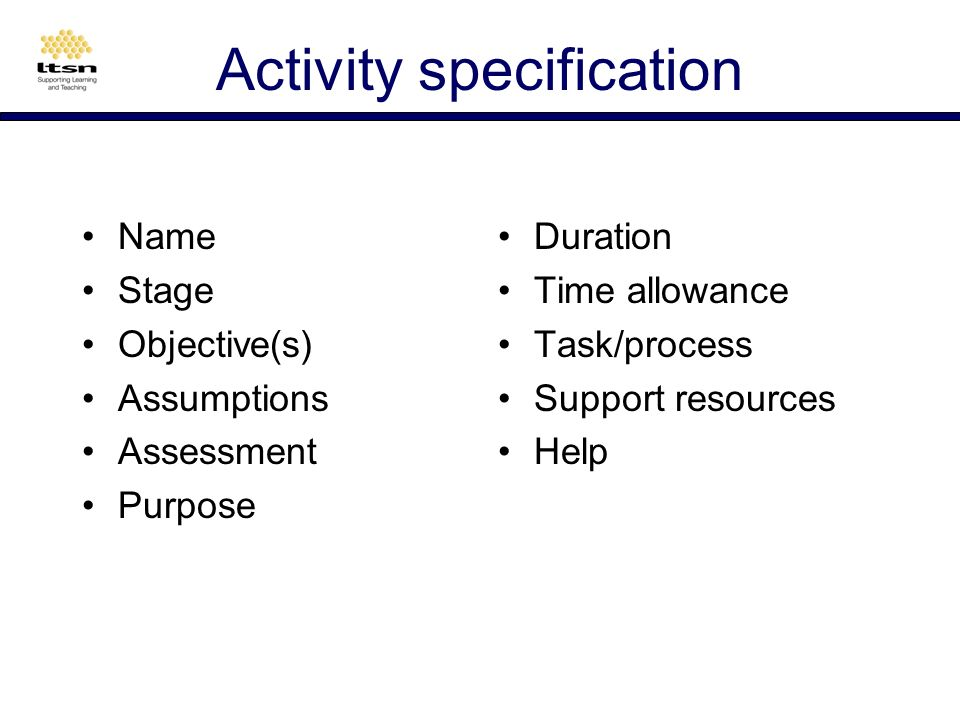 Activity specification Use the e-activity specification work sheet to frame an activity for your course.