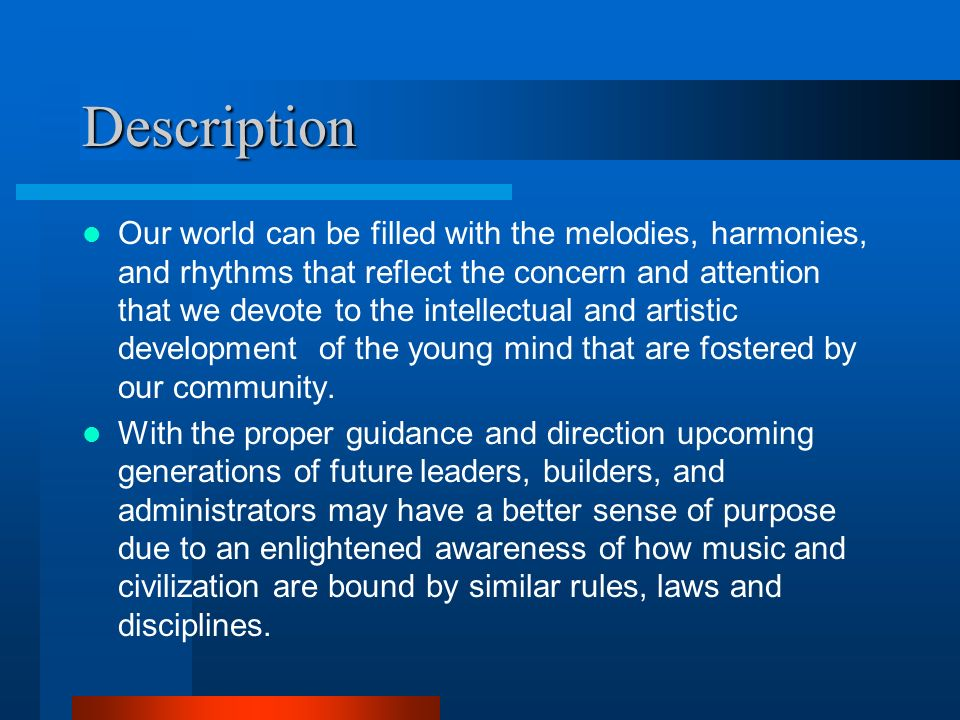 Description Music can be a bright and shining light of knowledge, culture, and tradition that is indicative of the life, growth, and achievements of our society.