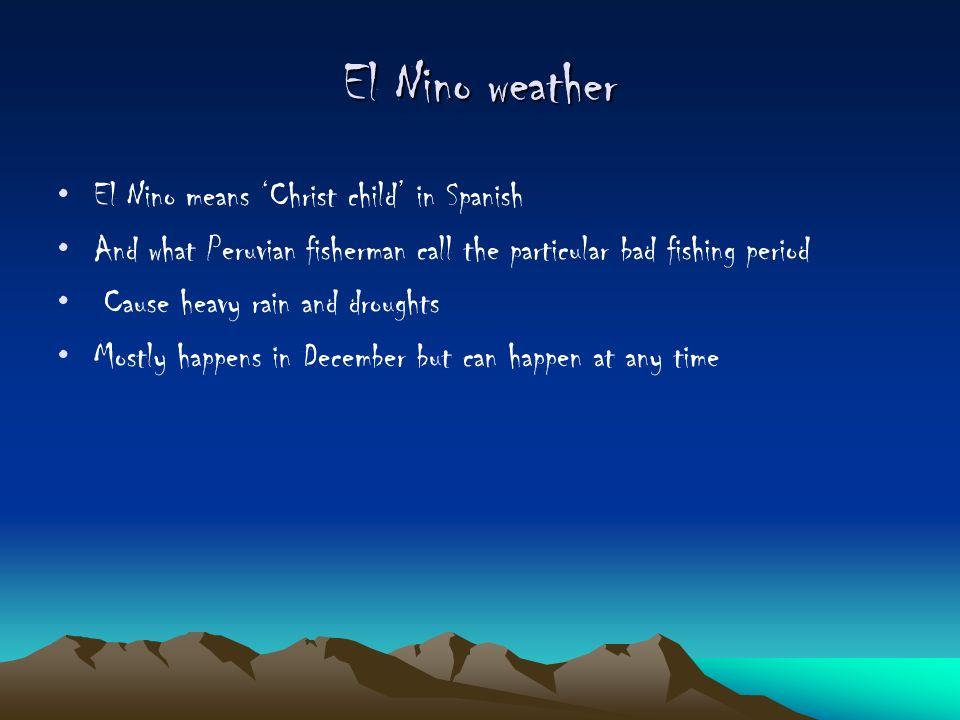 La Nina Weather La Nina means little girl in Spanish Cooler than normal water in the pacific Ocean