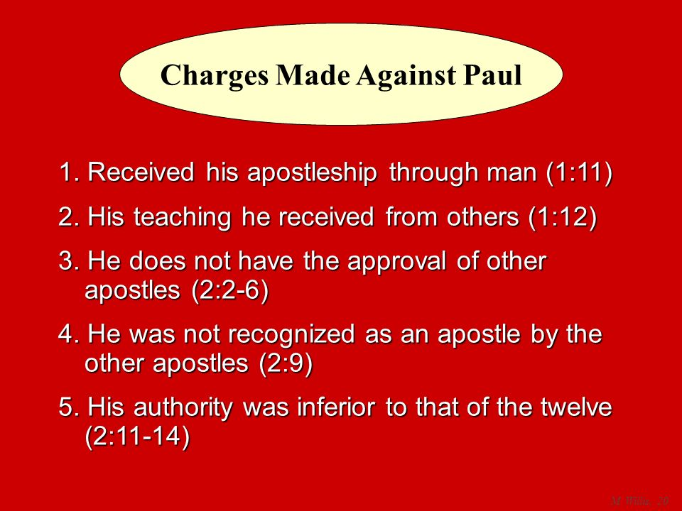 Charges Made Against Paul 1. Received his apostleship through man (1:11) 2.
