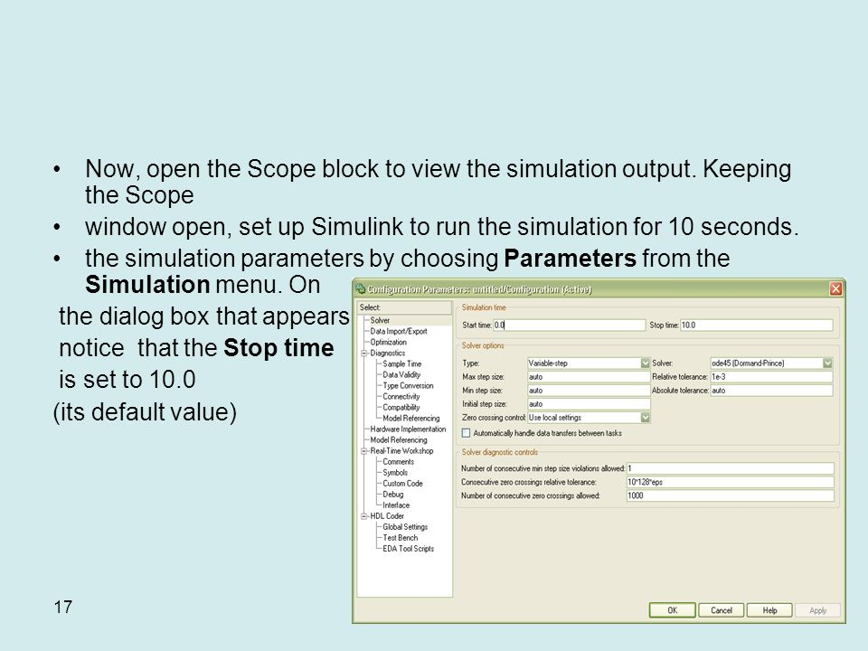 17 Now, open the Scope block to view the simulation output.
