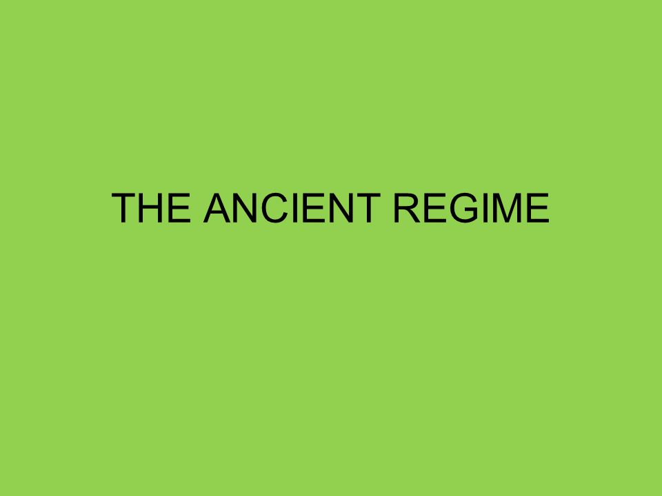 THE ANCIENT REGIME