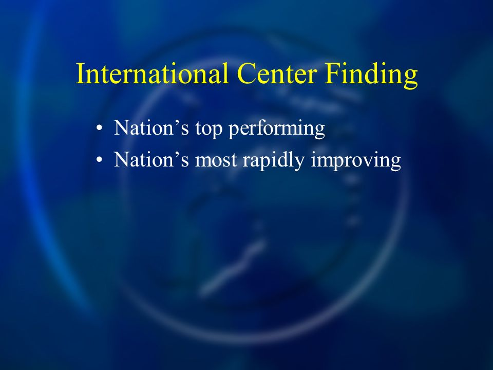 International Center Finding Nations top performing Nations most rapidly improving