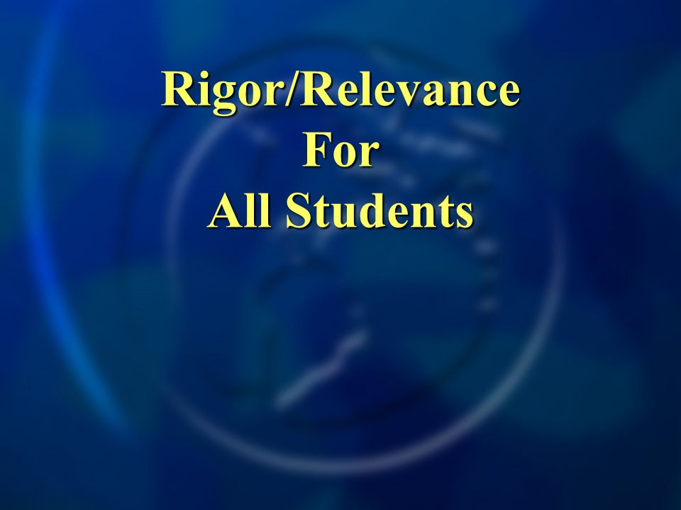 Rigor/Relevance For All Students