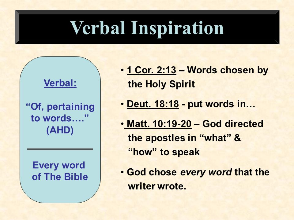 Verbal Inspiration Verbal: Of, pertaining to words….