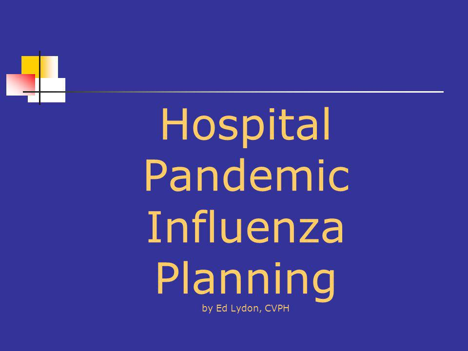 Hospital Pandemic Influenza Planning by Ed Lydon, CVPH