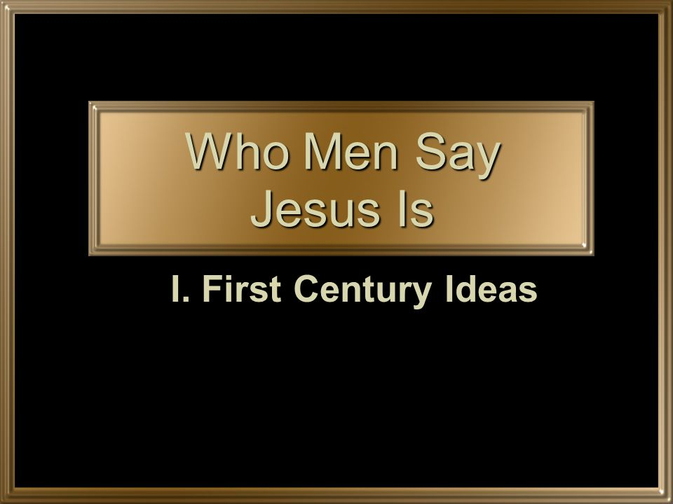 I. First Century Ideas