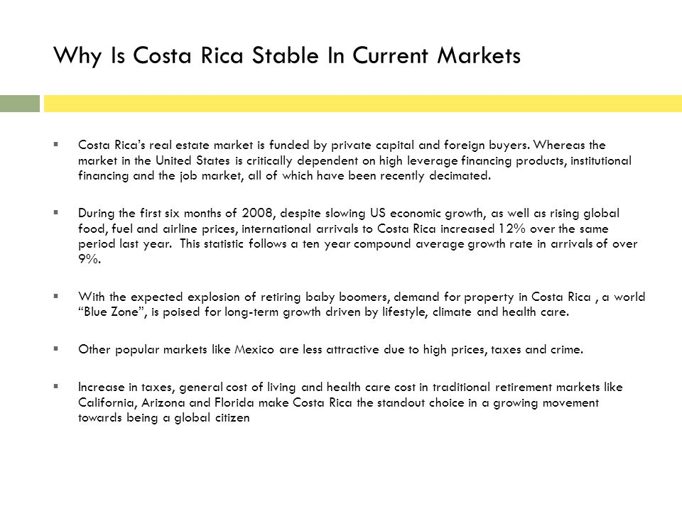 Why Is Costa Rica Stable In Current Markets Costa Ricas real estate market is funded by private capital and foreign buyers.