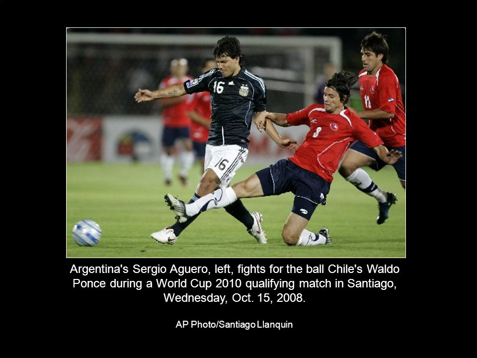 Argentina s Sergio Aguero, left, fights for the ball Chile s Waldo Ponce during a World Cup 2010 qualifying match in Santiago, Wednesday, Oct.