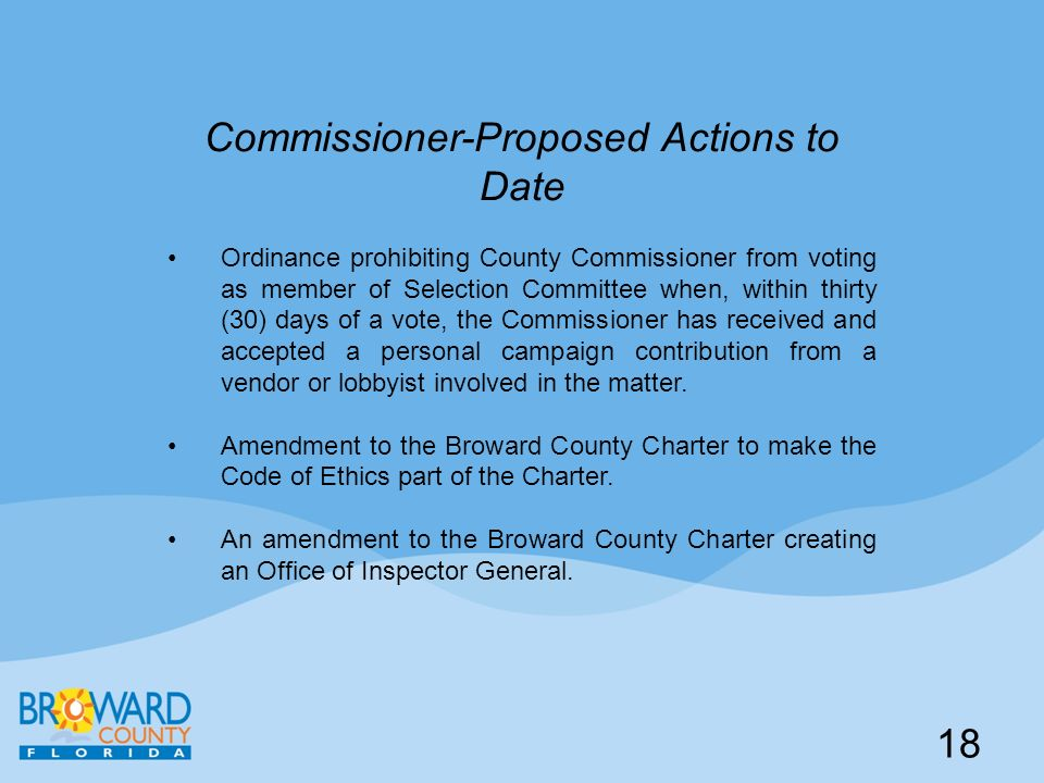 Commissioner-Proposed Actions to Date Ordinance prohibiting County Commissioner from voting as member of Selection Committee when, within thirty (30) days of a vote, the Commissioner has received and accepted a personal campaign contribution from a vendor or lobbyist involved in the matter.