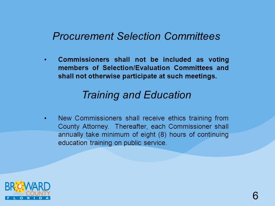 Procurement Selection Committees Commissioners shall not be included as voting members of Selection/Evaluation Committees and shall not otherwise participate at such meetings.
