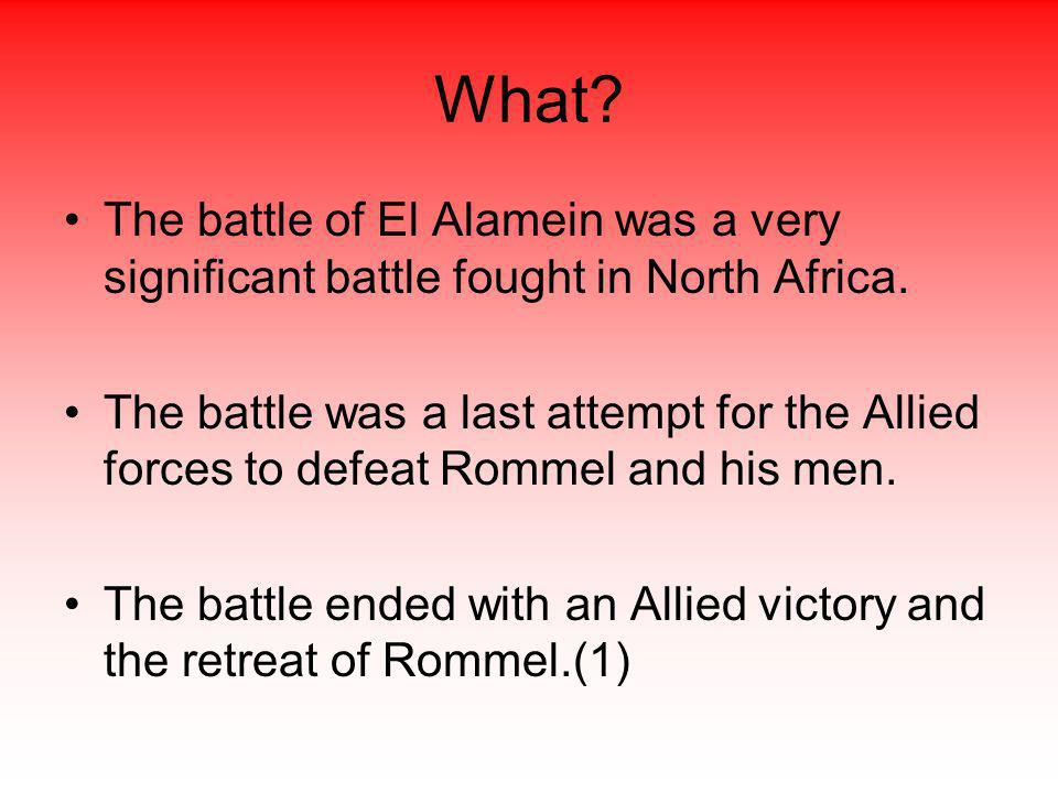 What. The battle of El Alamein was a very significant battle fought in North Africa.