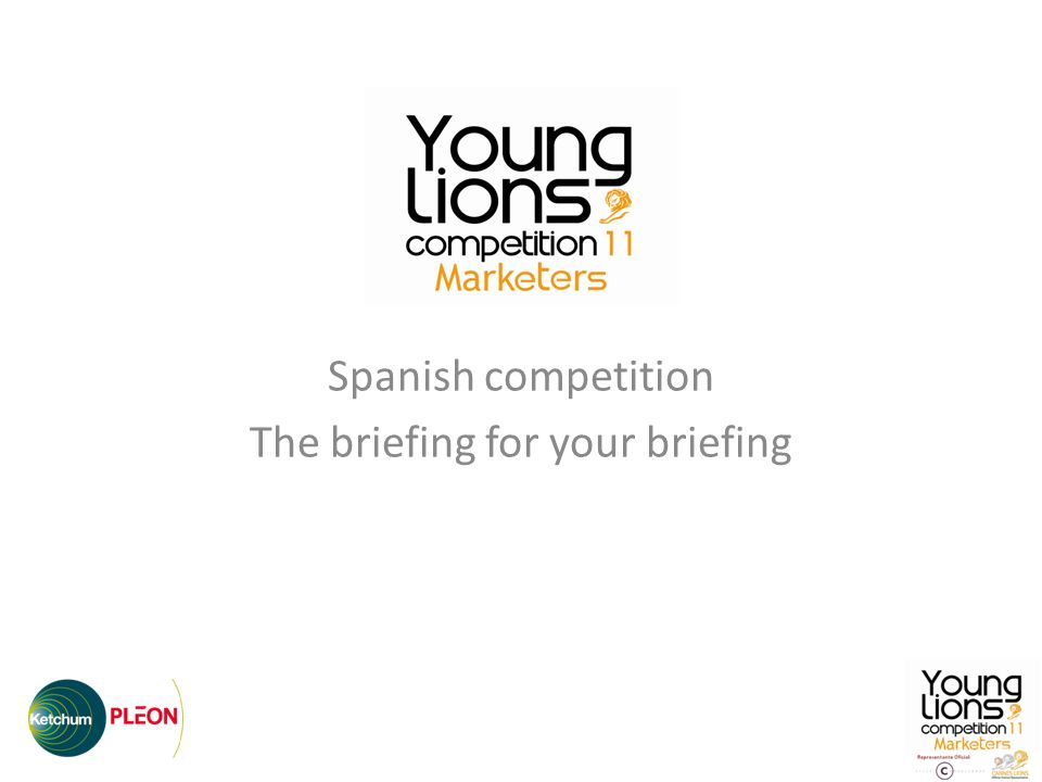 Spanish competition The briefing for your briefing