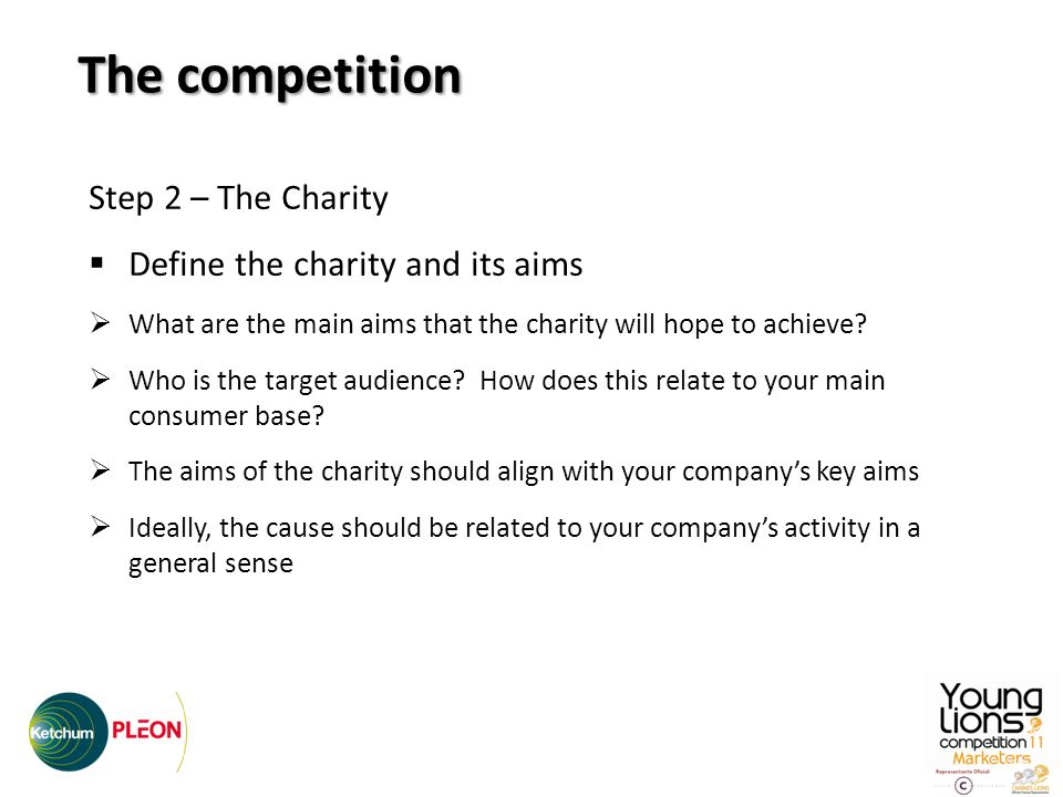 Step 2 – The Charity Define the charity and its aims What are the main aims that the charity will hope to achieve.