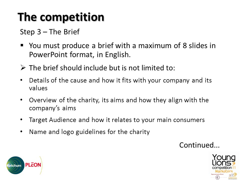 Step 3 – The Brief You must produce a brief with a maximum of 8 slides in PowerPoint format, in English.