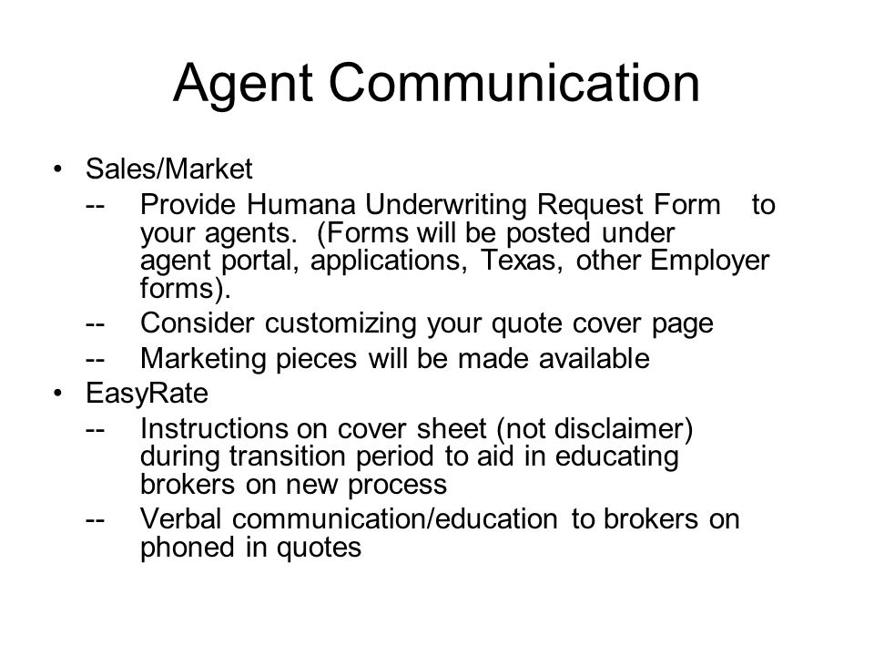 Agent Communication Sales/Market -- Provide Humana Underwriting Request Form to your agents.