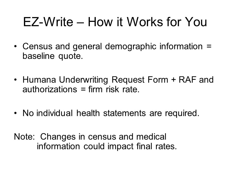 EZ-Write – How it Works for You Census and general demographic information = baseline quote.