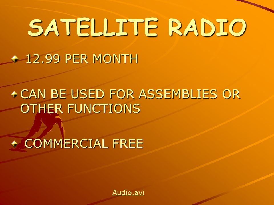 SATELLITE RADIO PER MONTH PER MONTH CAN BE USED FOR ASSEMBLIES OR OTHER FUNCTIONS COMMERCIAL FREE COMMERCIAL FREE Audio.avi