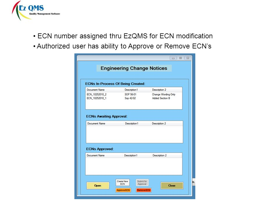 ECN number assigned thru EzQMS for ECN modification Authorized user has ability to Approve or Remove ECNs