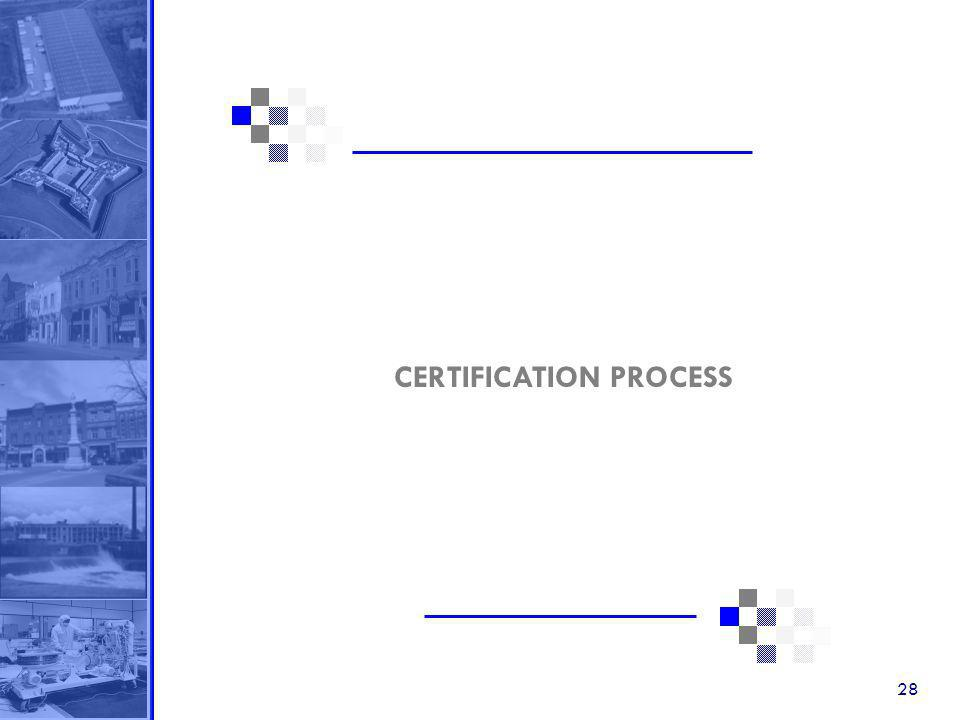 28 CERTIFICATION PROCESS