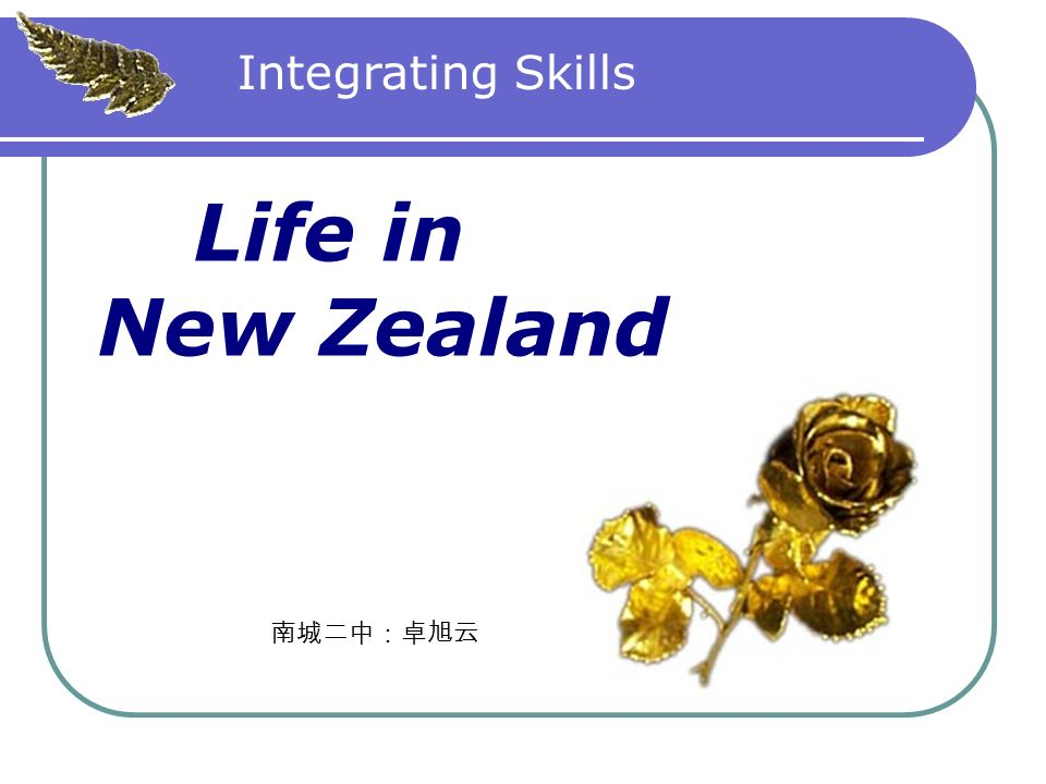 Life in New Zealand Integrating Skills
