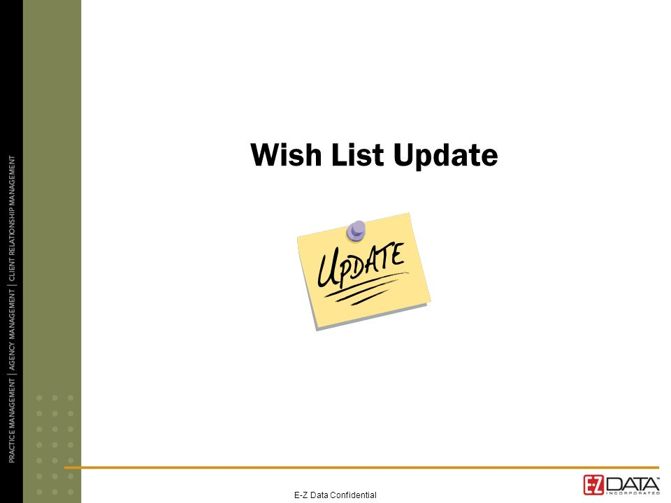 E-Z Data Confidential Wish List Update