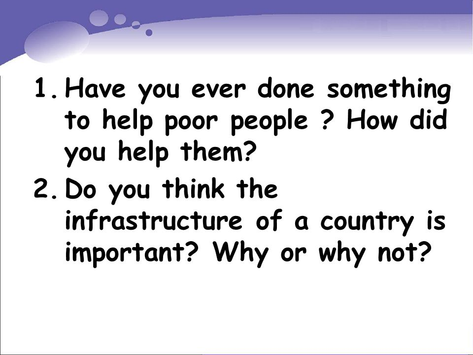 1.Have you ever done something to help poor people .