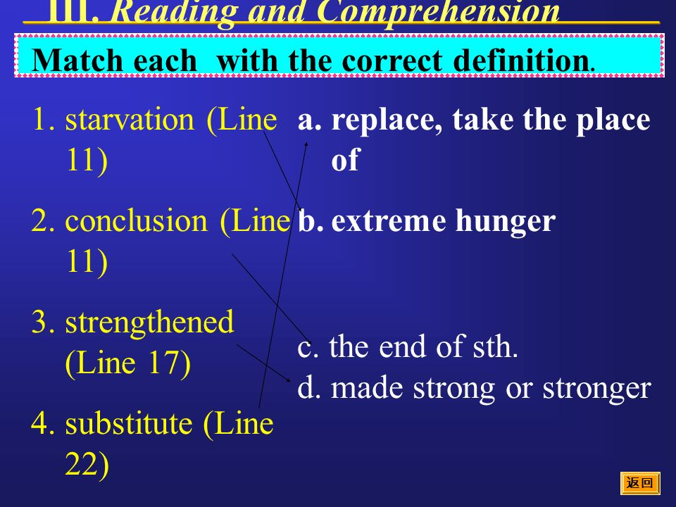 III. Reading and Comprehension Match each with the correct definition.