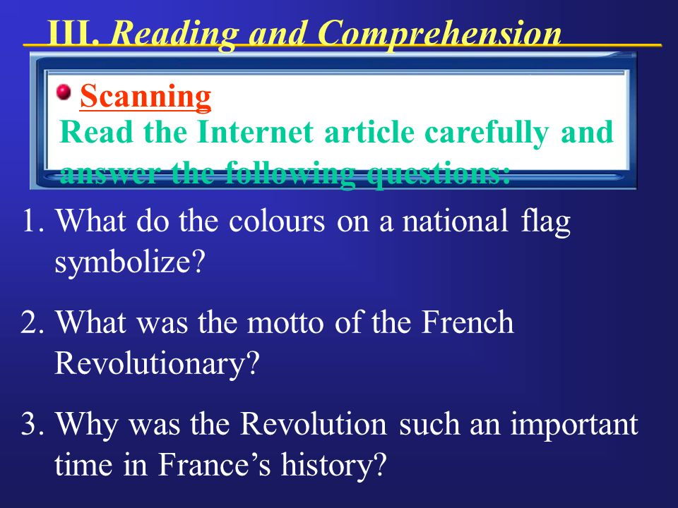 Scanning Read the Internet article carefully and answer the following questions: III.