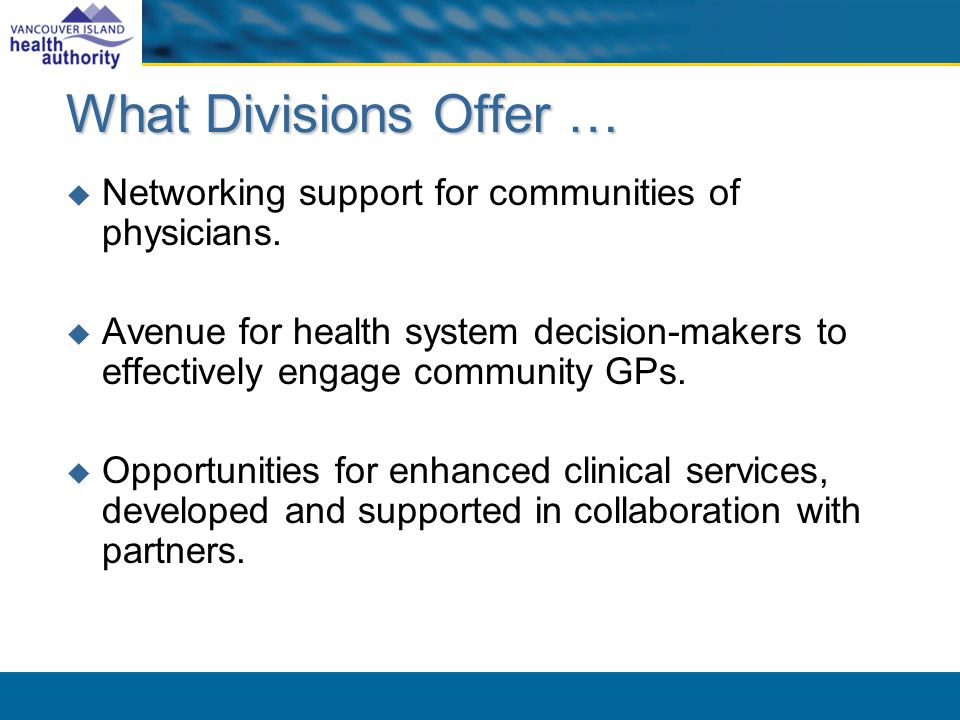 What Divisions Offer … Networking support for communities of physicians.