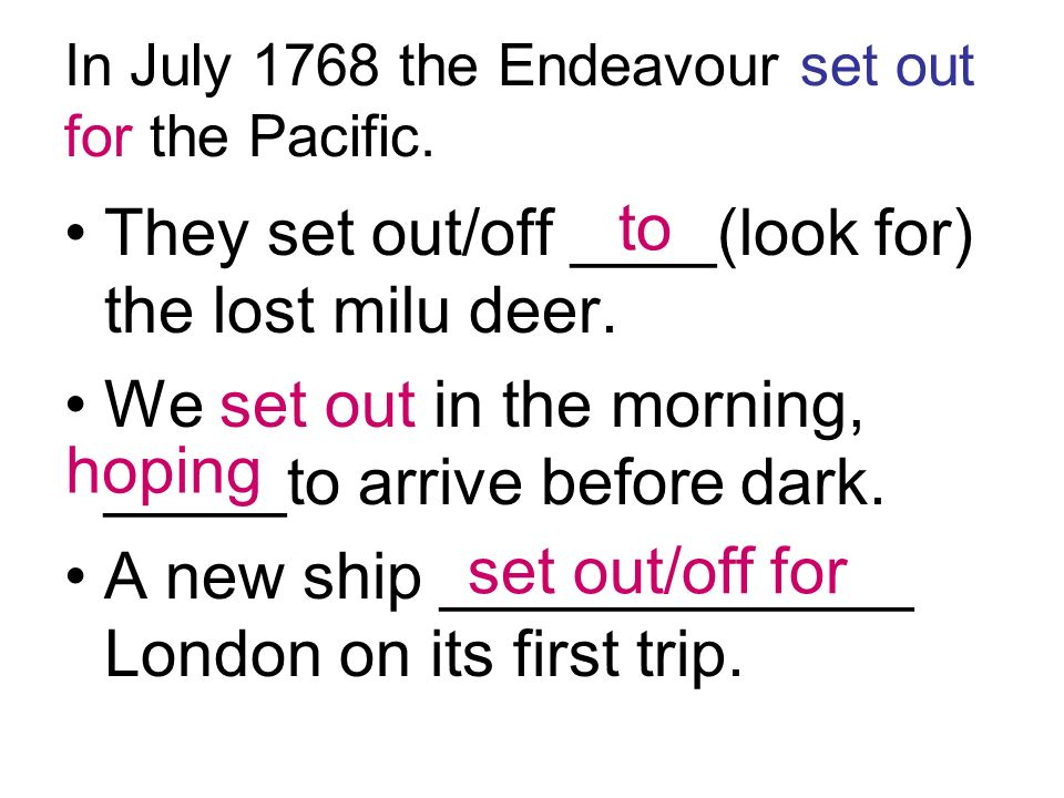 In July 1768 the Endeavour set out for the Pacific.