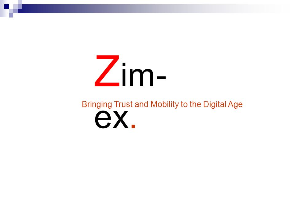 Z im- ex. Bringing Trust and Mobility to the Digital Age