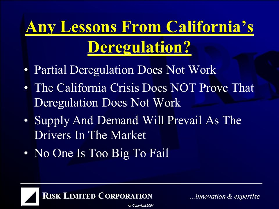 California Power Market California Power Deregulation Cost Utilities About $20 Billion During 1999/2000 Crisis –Total Cost Is Some Multiple Of That The California Deregulation Approach Was Probably Doomed From The Start Damped Enthusiasm for Deregulation In Other States