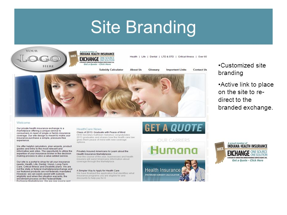 Site Branding Customized site branding Active link to place on the site to re- direct to the branded exchange.