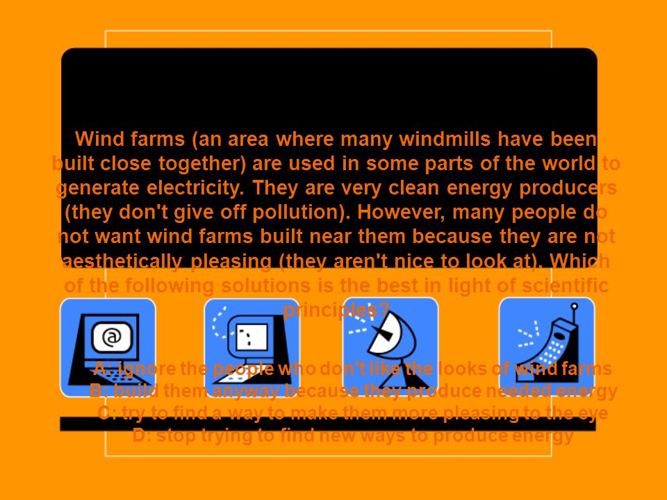 Wind farms (an area where many windmills have been built close together) are used in some parts of the world to generate electricity.