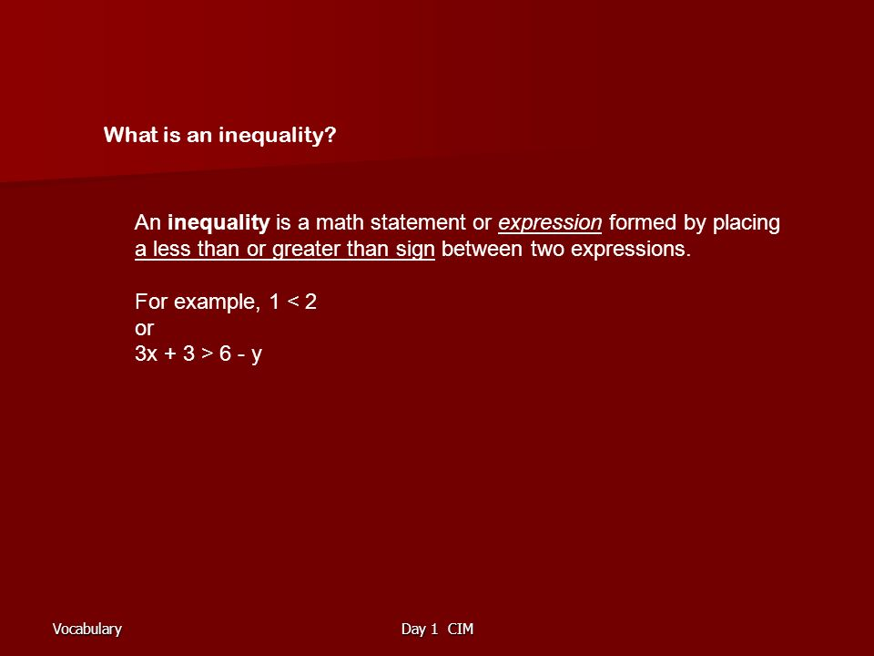 VocabularyDay 1 CIM What is an inequality.