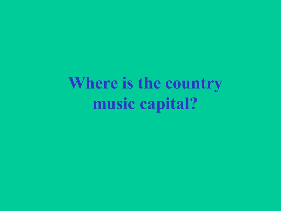 Where is the country music capital