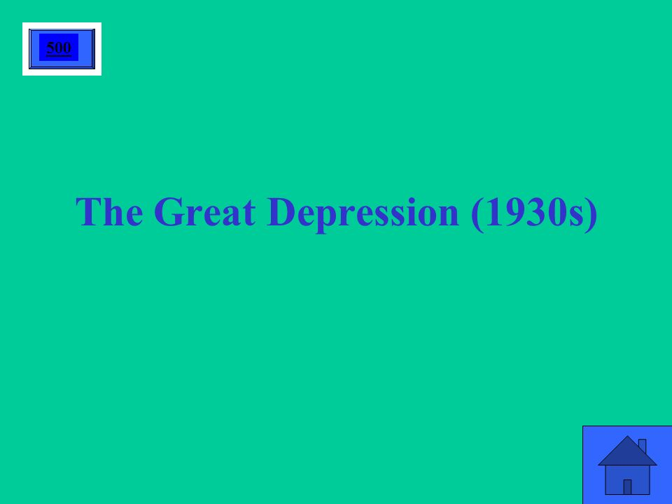 The Great Depression (1930s) 500
