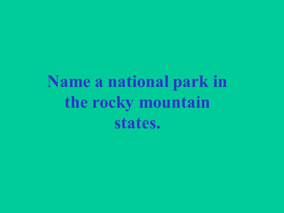 Name a national park in the rocky mountain states.
