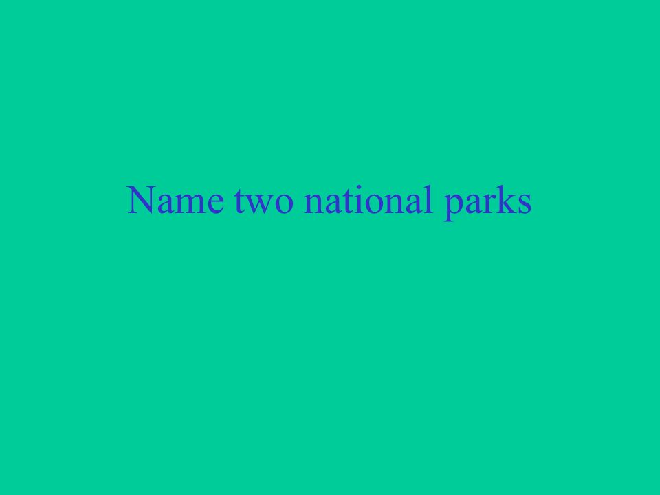 Name two national parks