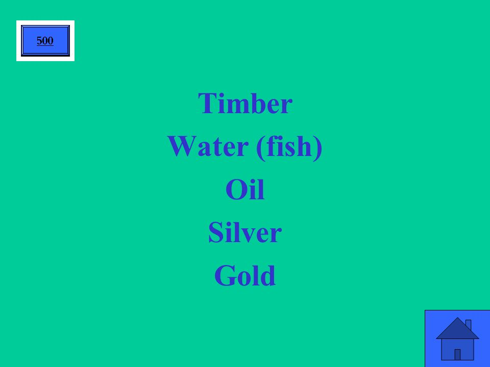 Timber Water (fish) Oil Silver Gold