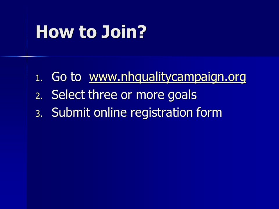 How to Join. 1. Go to www.nhqualitycampaign.org www.nhqualitycampaign.org 2.