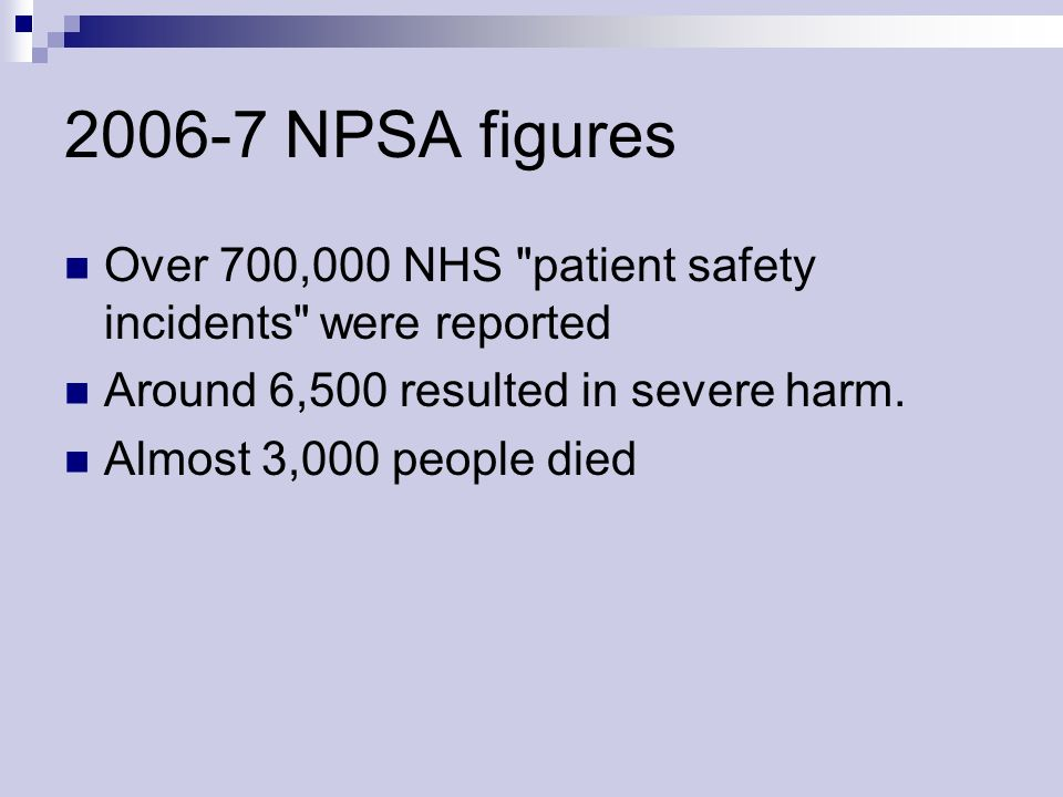 NPSA figures Over 700,000 NHS patient safety incidents were reported Around 6,500 resulted in severe harm.