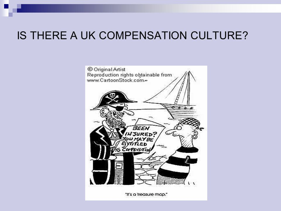 IS THERE A UK COMPENSATION CULTURE